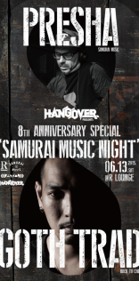 "HANGOVER presents 8th ANNIVERSARY SPECIAL ""SAMURAI MUSIC NIGHT"" 2015.06.13"